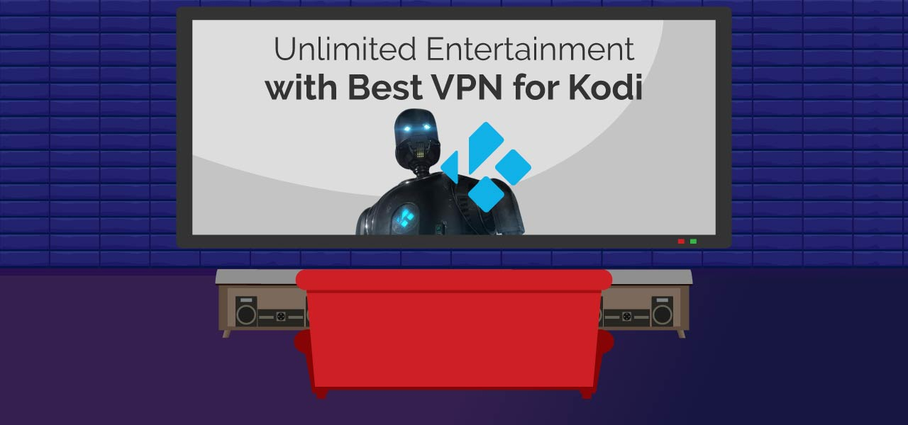 Unlimited Entertainment with Best VPN for Kodi