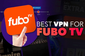 Watch FuboTV online: What's the Best VPN for it?
