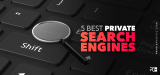 5 Best Private Search Engines That Don't Track