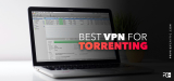 Your all-time Best VPN for Torrenting