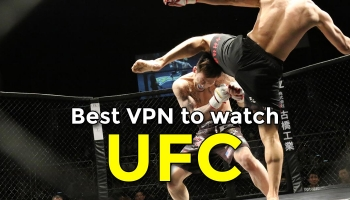 The Best VPN to watch UFC Live 2020