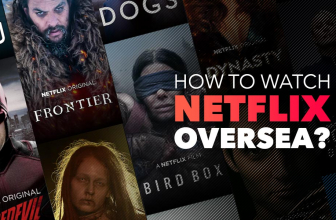 Can you watch Netflix abroad? Unblock UK Netflix with This Guide in 2021