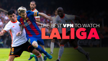 How to Watch La Liga in 2021 with a VPN