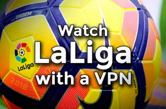 How to Watch La Liga in 2020 with a VPN