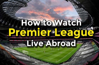 How to Watch Premier League Live Abroad
